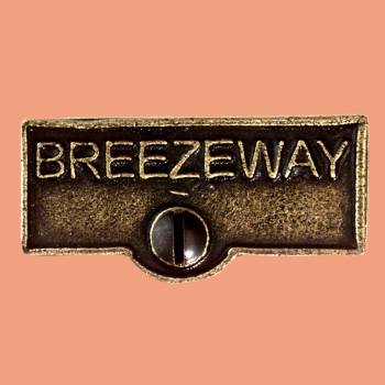 <PRE>Switch Plate Tags BREEZEWAY Name Signs Labels Cast Brass </PRE>zoom2