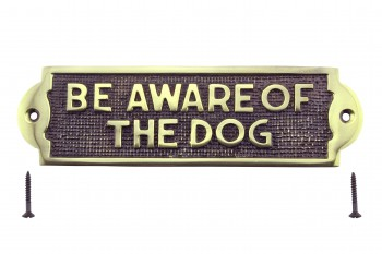 Solid Brass Plaque Sign BE AWARE OF THE DOG PolishedBrass