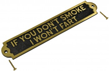 Solid Brass Sign IF YOU DONT SMOKE I WONT FART Plaques Brass Sign Plate Brass Plaque Antique Brass Sign