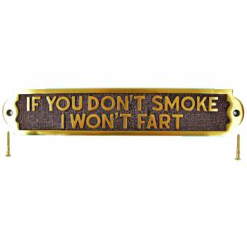 <PRE>Solid Brass Sign IF YOU DON'T SMOKE I WON'T FART Plaques </PRE>zoom1