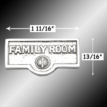spec-<PRE>Switch Plate Tags FAMILY ROOM Name Signs Label Chrome Brass </PRE>